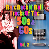 Rare Rock N' Roll Tracks Of the '50s & '60s, Vol. 2 by Various Artists