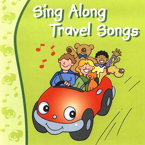 Sing Along Travel Songs by Kidzone