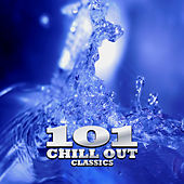 101 Chill Out Classics by Various Artists