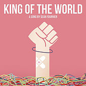 King of the World by Sean Fournier