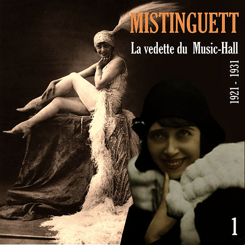 La Vedette du Music-Hall (1921 - 1931), Vol. 1 by Mistinguett