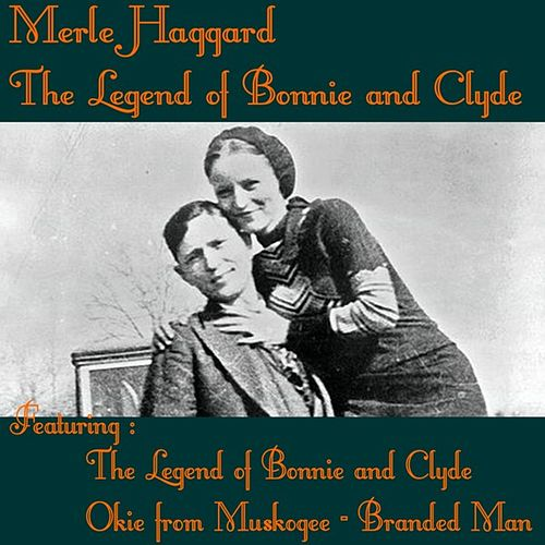 The Legend of Bonnie and Clyde by Merle Haggard