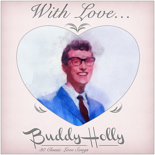 With love from Buddy - 30 Classic Love Songs by Buddy Holly