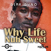 Why Life Nuh Sweet by Various Artists