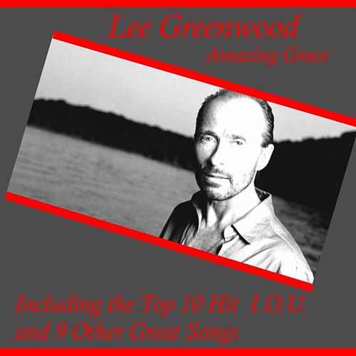 Amazing Grace by Lee Greenwood