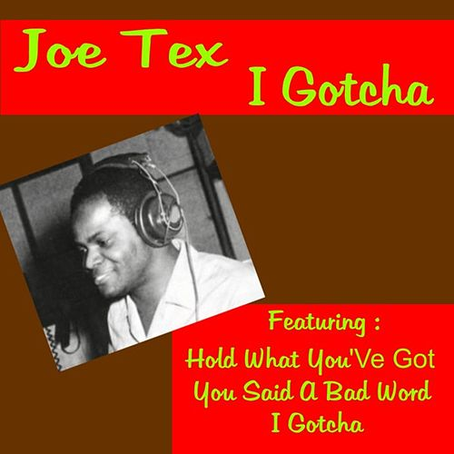 I Gotcha by Joe Tex
