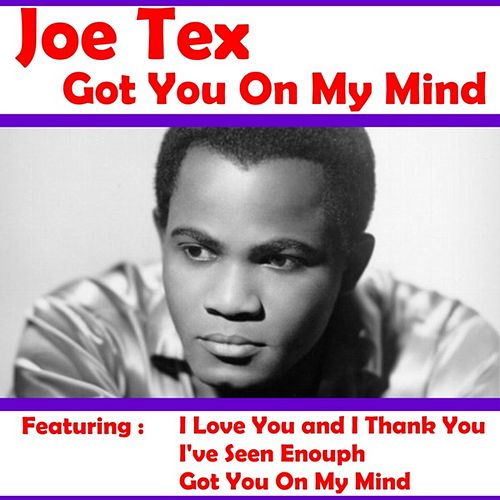 Got You On My Mind by Joe Tex