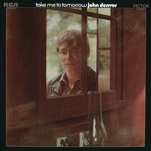 Take Me To Tomorrow by John Denver