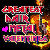 Greatest Hair Metal Valentines by Various Artists