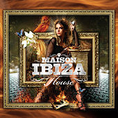 La Maison de Ibiza: House by Various Artists
