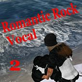 Romantic Rock Vocal 2 by Various Artists
