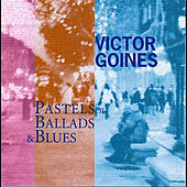 Pastels of Ballads & Blues by Victor Goines