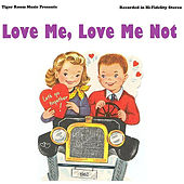 Love Me, Love Me Not by Tiger Room
