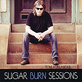 Sugar Burn Sessions by Tom Kurlander