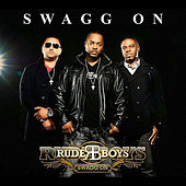 Swagg On by Rude Boys