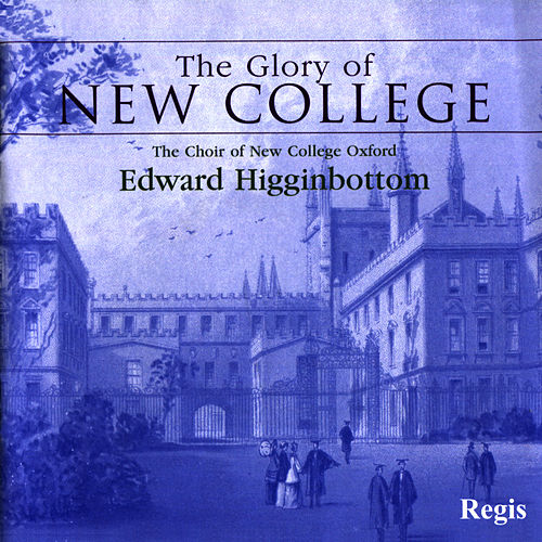 The Glory of New College by The Choir Of New College Oxford