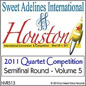 2011 Sweet Adelines International Quartet Contest - Semi-Final Round - Volume 5 by Various Artists