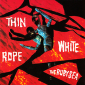 The Ruby Sea by Thin White Rope