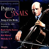 Pablo Casals: Song of the Birds (Cello Encores) by Pablo Casals