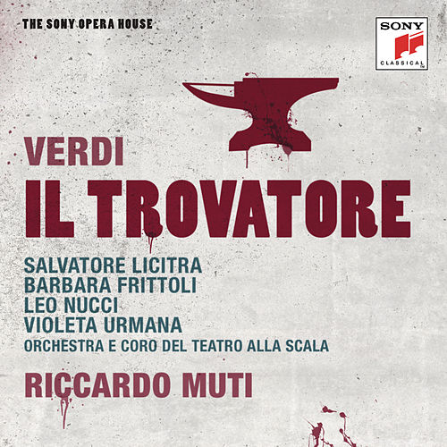 Verdi: Il Trovatore - The Sony Opera House by Riccardo Muti