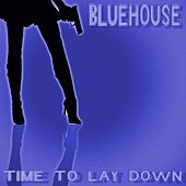 Time to Lay Down by Blue House