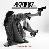 Disturbing the Peace by Alcatrazz