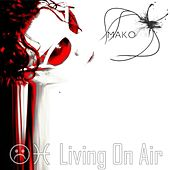 Living On Air by Mako