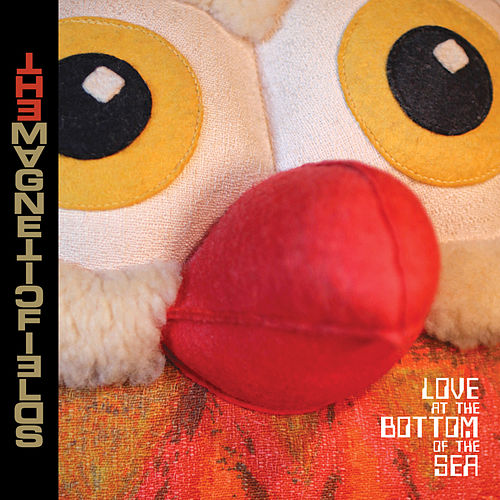 Love at the Bottom of the Sea by Magnetic Fields