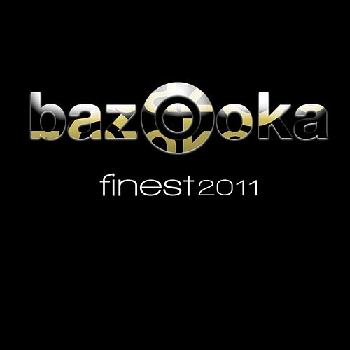Bazooka Finest 2011 by Various Artists