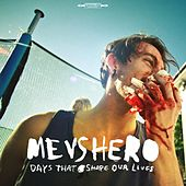 Days That Shape Our Lives by Me Vs Hero