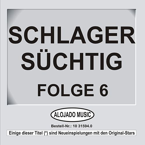 Schlager Süchtig Folge 6 by Various Artists