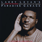 Larry Levan's Classic West End Records Remixes Made Famous At The Legendary Paradise Garage by Various Artists