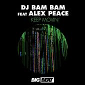 Keep Movin' by DJ Bam Bam