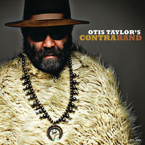 Otis Taylor's Contraband by Otis Taylor