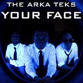 Your Face - Single by Arkateks