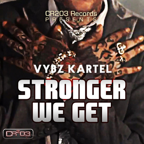 Stronger We Get by VYBZ Kartel