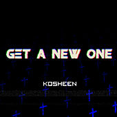 Get a New One (Radio Edit) by Kosheen