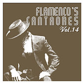 Flamenco's Cantaores Vol. 14 by Various Artists