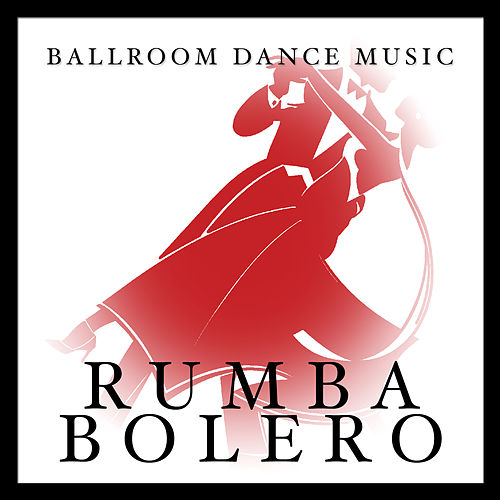 Ballroom Dance Music: Rumba Bolero by Various Artists