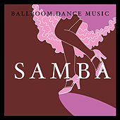Ballroom Dance Music: Samba by Various Artists