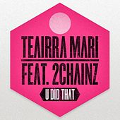 U Did That (feat. 2 Chainz) - Single by Teairra Mari