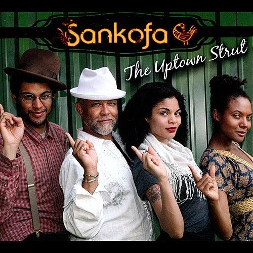 The Uptown Strut von Sankofa