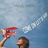 Come On Let's Go by Mandy Mann