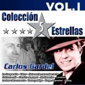 Colección 5 Estrellas. Carlos Gardel. Vol. 1 by Carlos Gardel