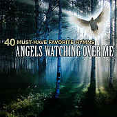 40 Must-Have Favorite Hymns: Angels Watching Over Me by Christian Gospel Choir
