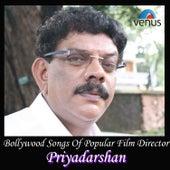 Bollywood Songs of Popular Film Director - Priyadarshan by Various Artists