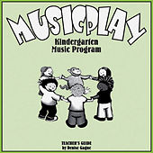 Musicplay Kindergarten Greatest Hits (Part 1) by Denise Gagne