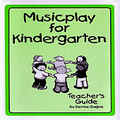 Musicplay Kindergarten Greatest Hits (Part 5) by Denise Gagne