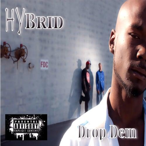 Drop Dem (feat. Boom Man and StepFon) - Single by Hybrid
