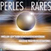 Perles rares (Inclus les tubes de Sylvie Davidson et Béatrice Civaton) by Various Artists